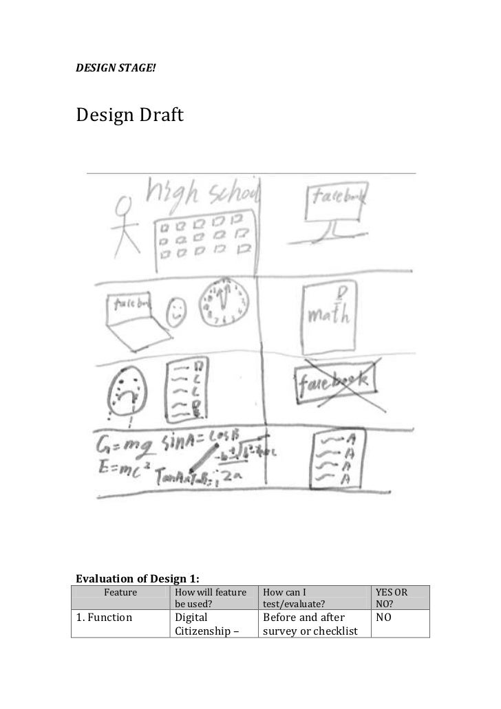 DESIGN STAGE!Design DraftEvaluation of Design 1:     Feature      How will feature   How can I             YES OR         ...