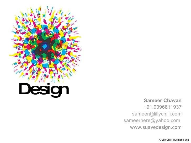 Design          Sameer Chavan                 +91.9096811937             sameer@lillychilli.com          sameerhere@yahoo....