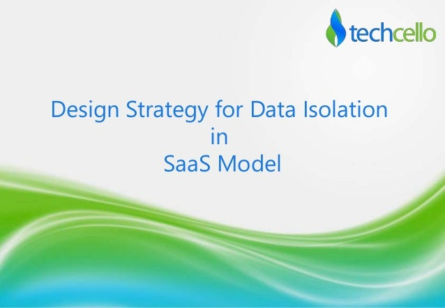 Design Strategy for Data Isolation in SaaS Model