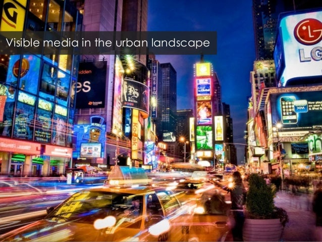 Visible media in the urban landscape