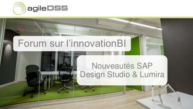 Forum sur l'innovationBI  Nouveautés SAP  Design Studio & Lumira