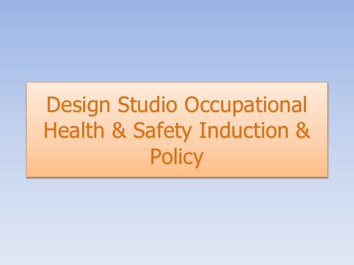 Design Studio Occupational Health & Safety Induction & Policy <br />