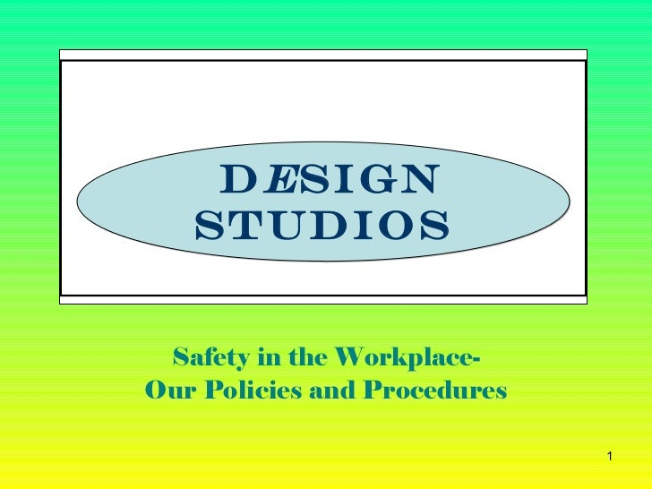 D e sign studios Safety   in the Workplace- Our Policies and Procedures