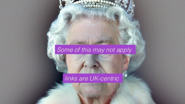 Some of this may not apply! links are UK-centric!