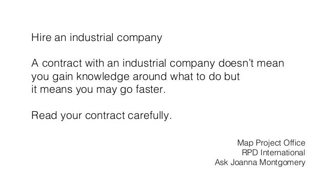 Hire an industrial company! ! A contract with an industrial company doesn't mean! you gain knowledge around what to do but...