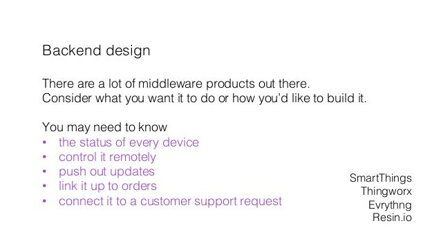 Backend design! ! There are a lot of middleware products out there. ! Consider what you want it to do or how you'd like to...