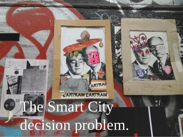 The Smart Citydecision problem.