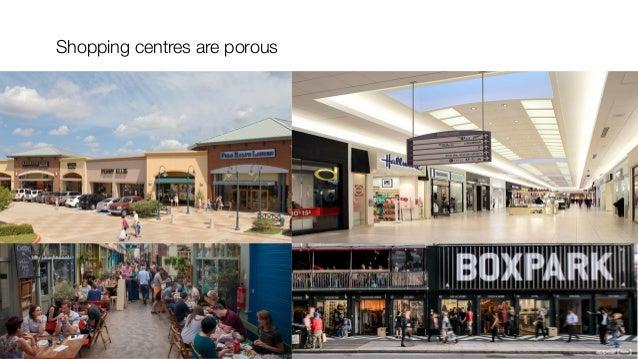 Shopping centres are porous