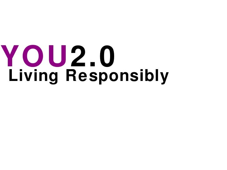 YOU 2.0 Living Responsibly