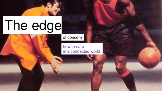The edge of concern how to care in a connected world