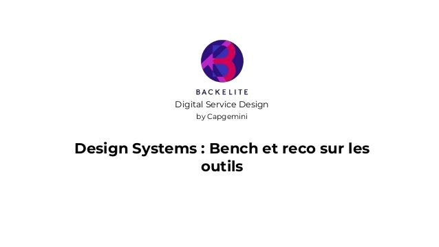 Design Systems : Bench et reco sur les outils Digital Service Design by Capgemini