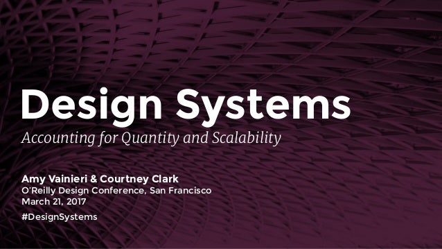 Accounting for Quantity and Scalability Amy Vainieri & Courtney Clark O'Reilly Design Conference, San Francisco March 21, ...
