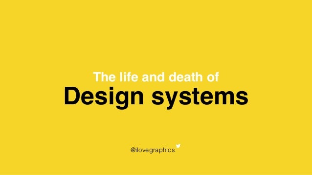 Design systems The life and death of @ilovegraphics