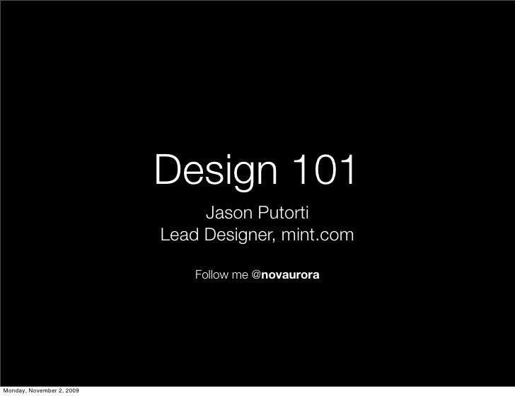 Design 101                                 Jason Putorti                            Lead Designer, mint.com               ...