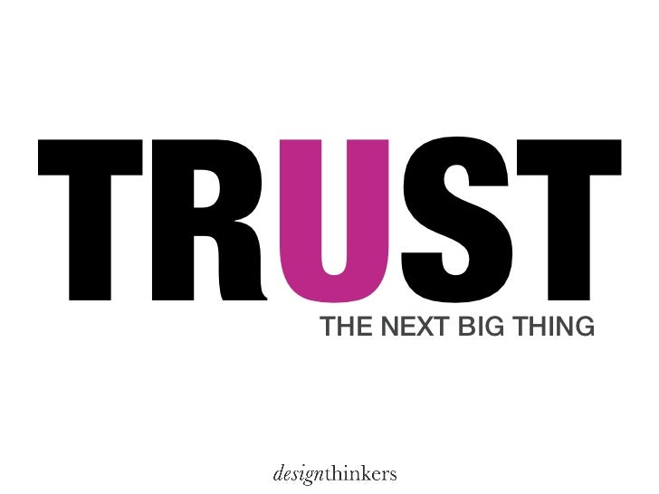 TRUST  THE NEXT BIG THING