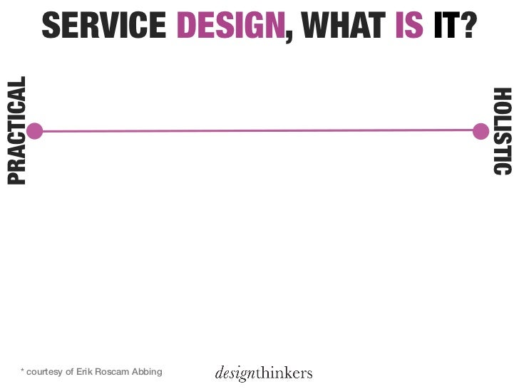 DESIGNING FOR SERVICES. E.G, A WEBSITE FOR ASERVICE PROVIDER. THIS OFTEN REQUIRES A MOREINTEGRATED APPROACH THAN SEEN IN R...
