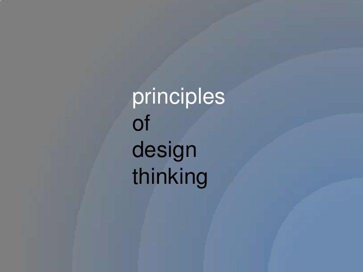 principles <br />of <br />design <br />thinking<br />