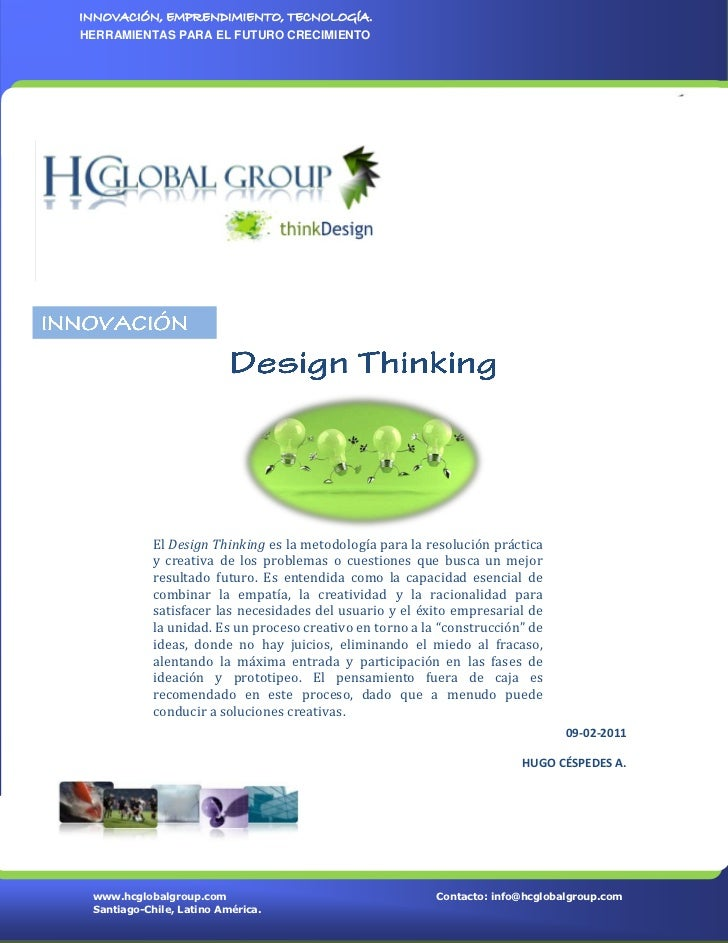 INNOVACIÓN, EMPRENDIMIENTO, TECNOLOGÍA.HERRAMIENTAS PARA EL FUTURO CRECIMIENTO            El Design Thinking es la metodol...