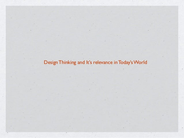 Design Thinking and It's relevance in Today's World