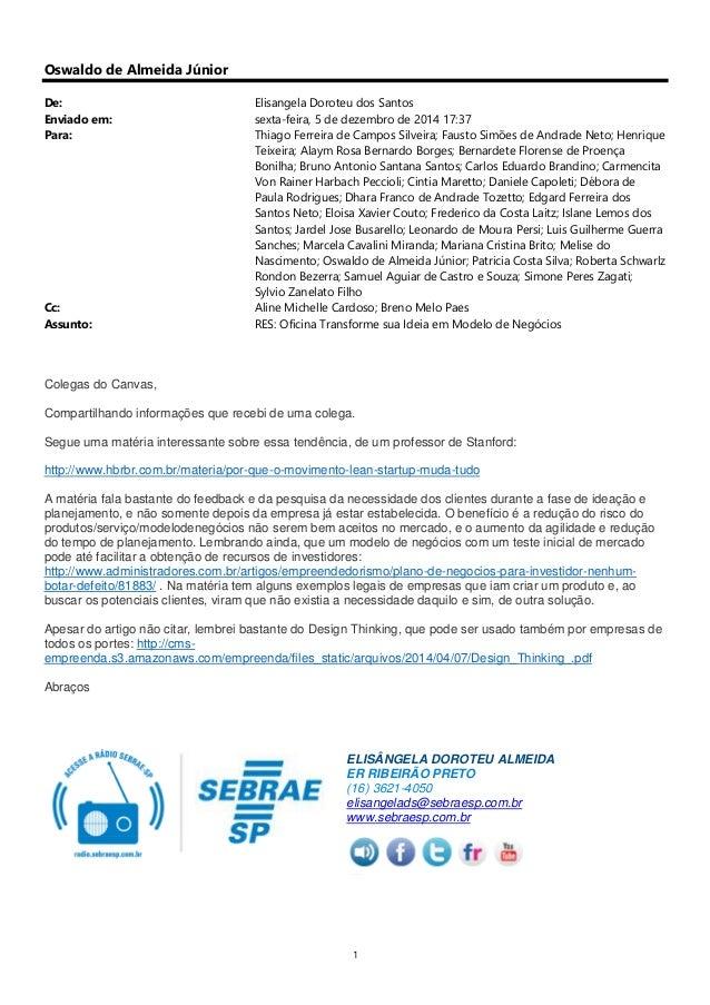 1 Oswaldo de Almeida Júnior De: Elisangela Doroteu dos Santos Enviado em: sexta-feira, 5 de dezembro de 2014 17:37 Para: T...