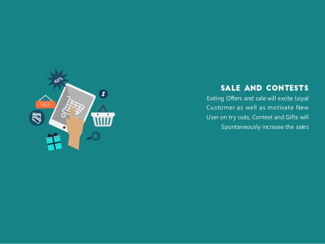 Sale and contests Exiting Offers and sale will excite Loyal Customer as well as motivate New User on try outs, Contest and...