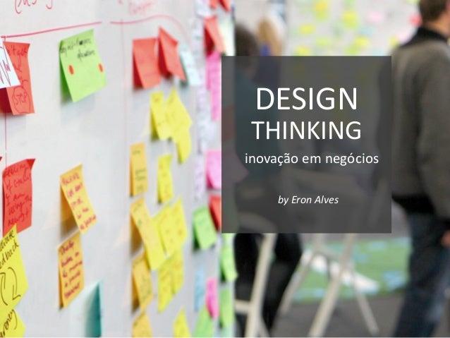 DESIGN inovação em negócios THINKING by Eron Alves