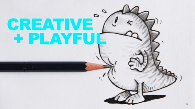 5 CREATIVE + PLAYFUL