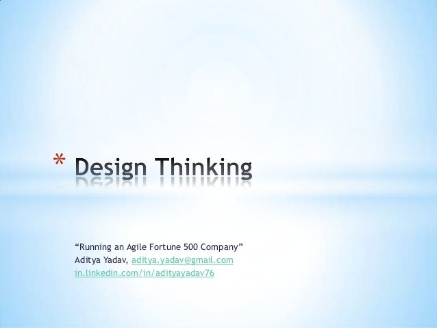 "* ""Running an Agile Fortune 500 Company"" Aditya Yadav, aditya.yadav@gmail.com in.linkedin.com/in/adityayadav76"