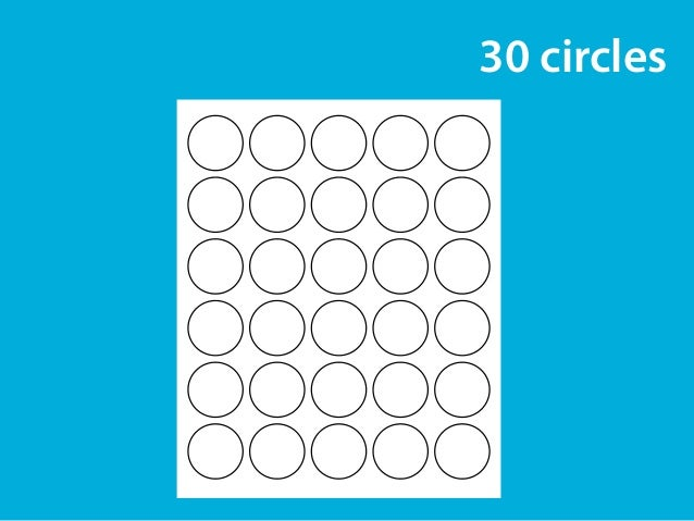 30 circles  objective  !  turn the circles into something,  based in the experience you had