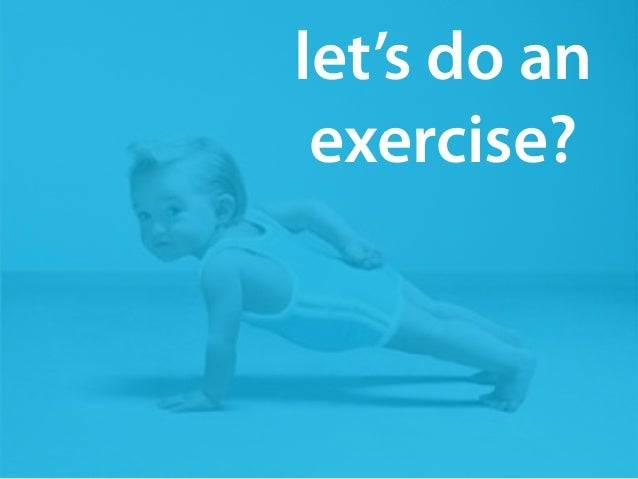 let's do an  exercise?