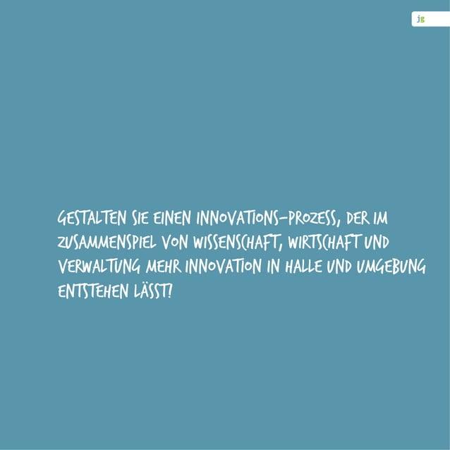Gestalten Sie einen Innovations-Prozess, der im Zusammenspiel von Wissenschaft, Wirtschaft und Verwaltung mehr Innovation ...