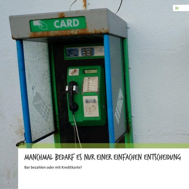 Manchmal bedarf es nur einer einfachen Entscheidung Bar bezahlen oder mit Kreditkarte?