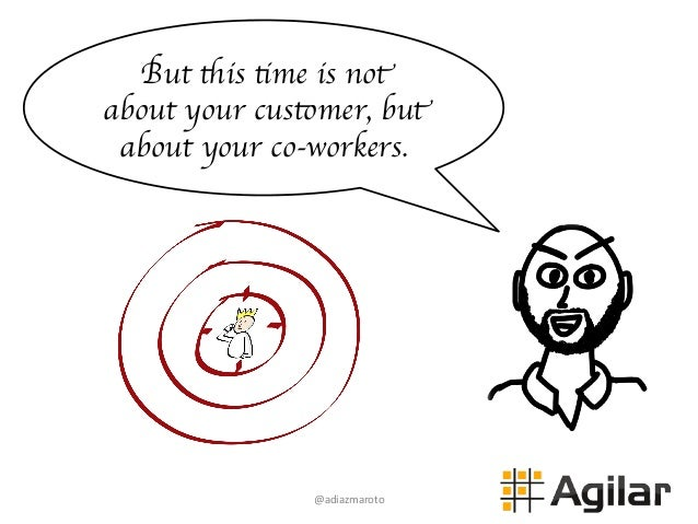 @adiazmaroto   But this time is not about your customer, but about your co-workers.