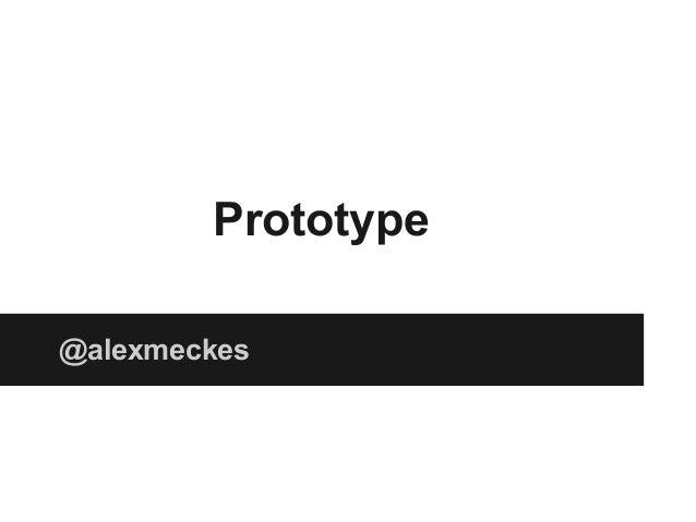 Prototype @alexmeckes