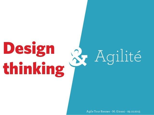 Design thinking && Agilité Agile Tour Rennes - M. Gioani - 09.10.2015