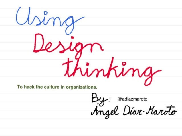 Using Design thinking to hack the culture in organisations (ALE2013 Workshop)