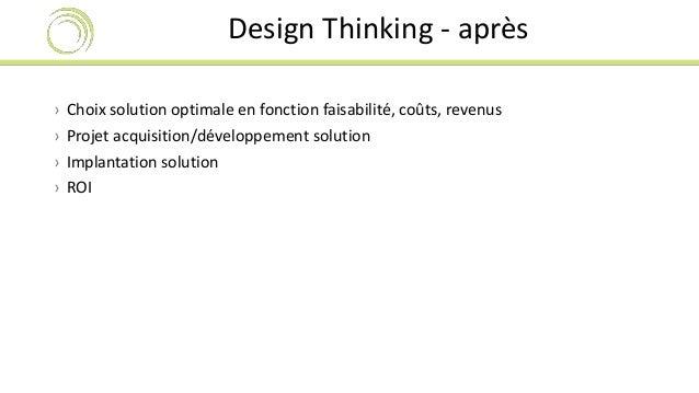 Design Thinking - après  › Choix solution optimale en fonction faisabilité, coûts, revenus  › Projet acquisition/développe...