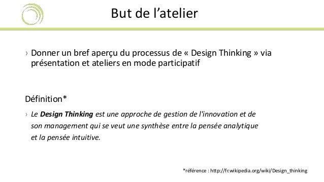 But de l'atelier  › Donner un bref aperçu du processus de « Design Thinking » via  présentation et ateliers en mode partic...