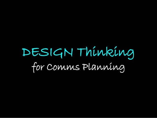 DESIGN Thinking for Comms Planning