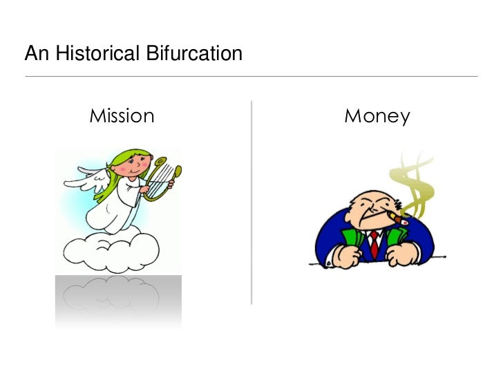 An Historical Bifurcation       Mission              Money