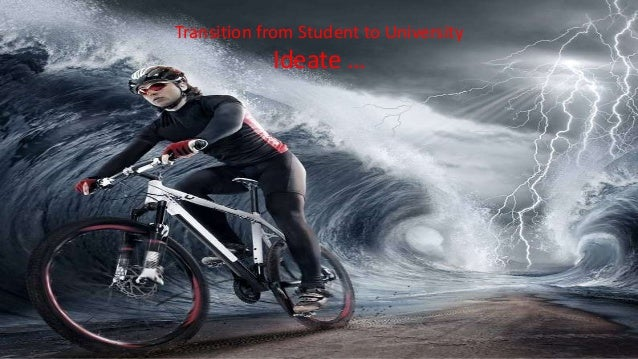 Transition from Student to University Ideate …