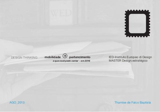 mobilidade - em 2016o que você pode contar DESIGN THINKING IED-Instituto Europeo di Design MASTER Design.estratégico AGO_2...