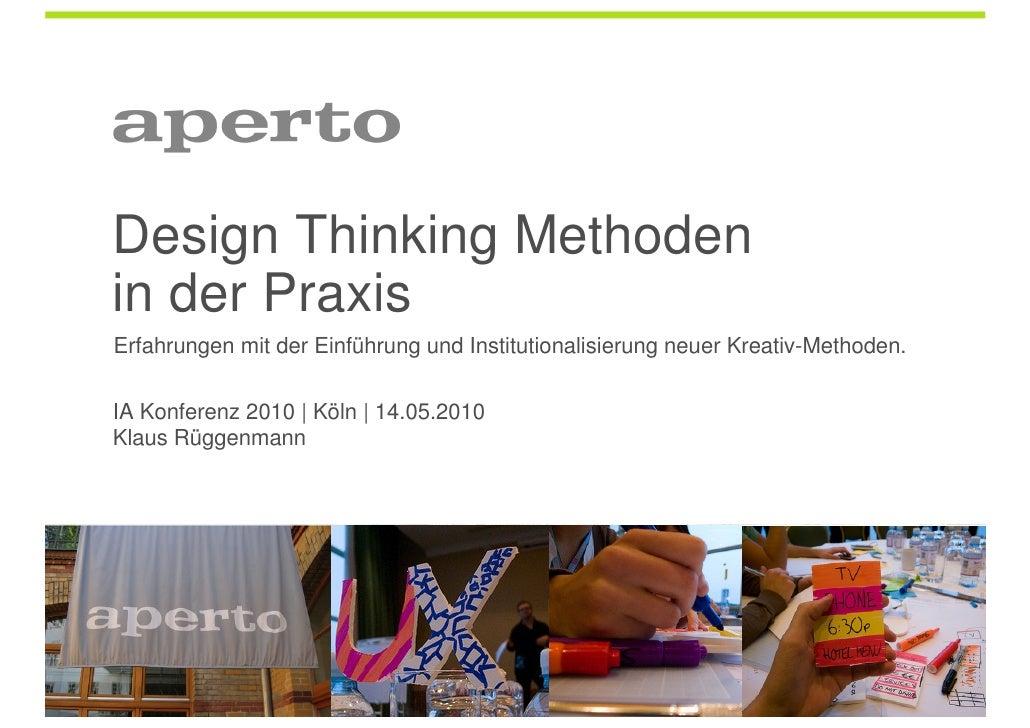 Design Thinking Methoden in der Praxis Erfahrungen mit der Einführung und Institutionalisierung neuer Kreativ-Methoden.  I...