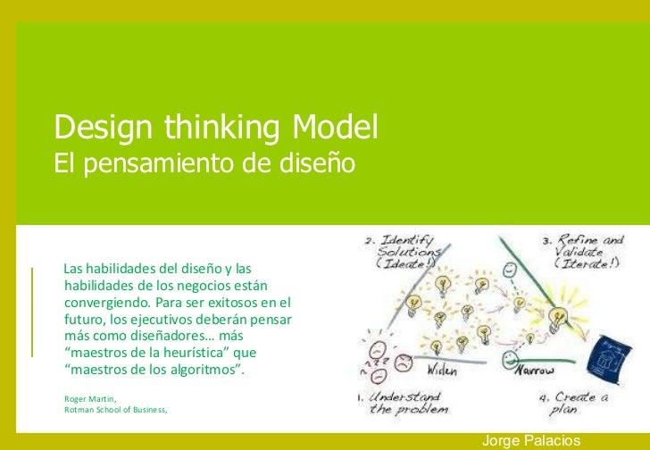 """Design thinking Model El pensamiento de diseño Jorge Palacios """" Las habilidades del diseño y las habilidades de los negoci..."""