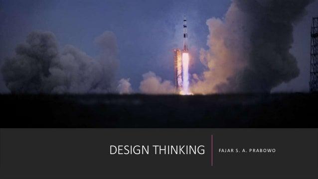 DESIGN THINKING FAJAR S. A. PRABOWO