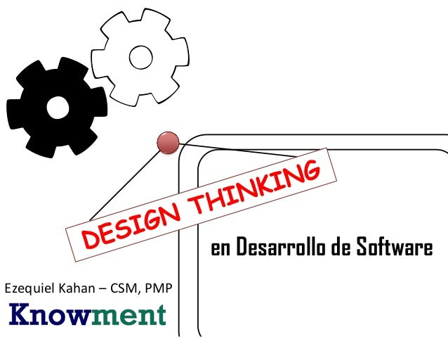 en Desarrollo de Software Ezequiel Kahan – CSM, PMP