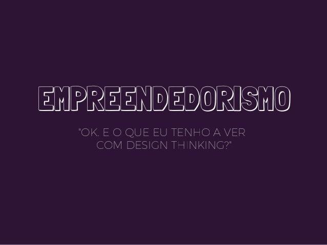 Empreender é sonhar, criar e construir Empreender é mobilizar recursos para transformar paixão em valor tangível Empreende...