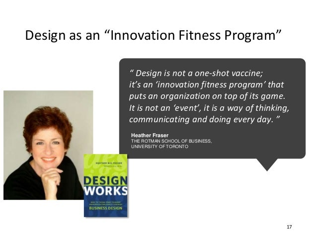 """"""" Design is not a one-shot vaccine; it's an 'innovation fitness program' that puts an organization on top of its game. It ..."""