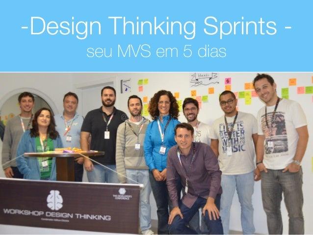 -Design Thinking Sprints -  seu MVS em 5 dias @AdilsonChicoria