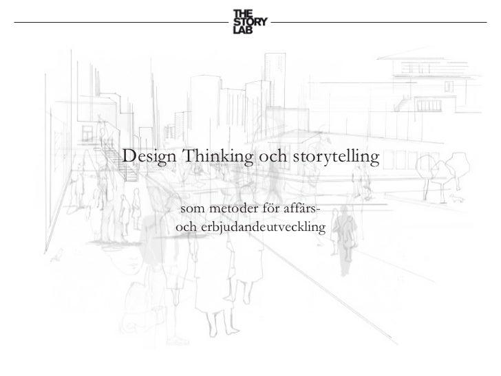 Design Thinking och storytelling       som metoder för affärs-      och erbjudandeutveckling
